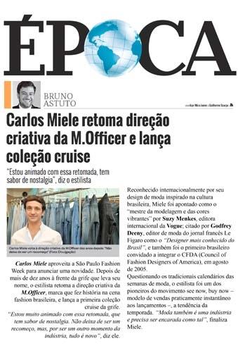 ÉPOCA: Carlos Miele retoma direção criativa da M.Officer